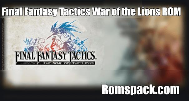Final Fantasy Tactics War of the Lions ROM