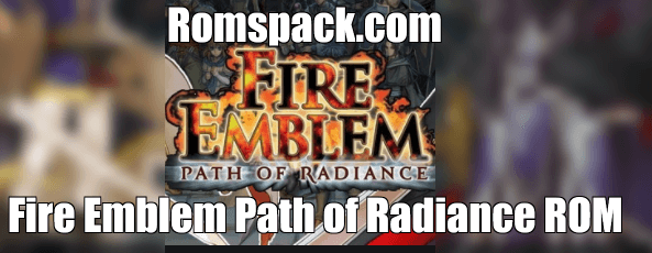 Fire Emblem Path of Radiance ROM