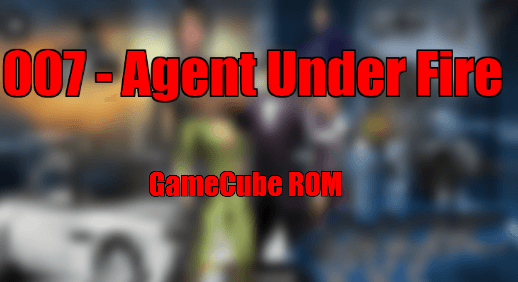 007 - Agent Under Fire iso