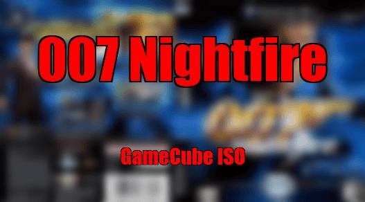 007 Nightfire gamecube ISO