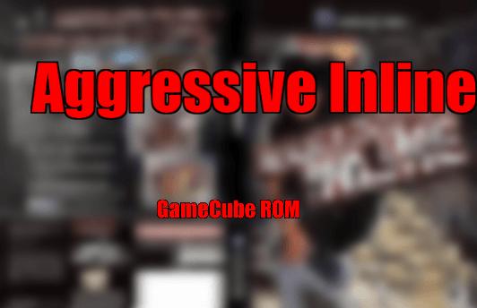 Aggressive Inline GameCube ISO