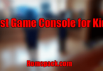 Best Game Console for Kids